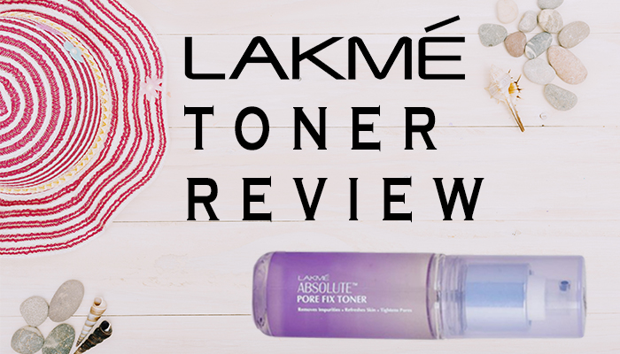 Review of Lakme Absolute Pore Fix Toner