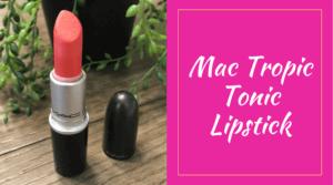 mac tropic tonic lipstick review