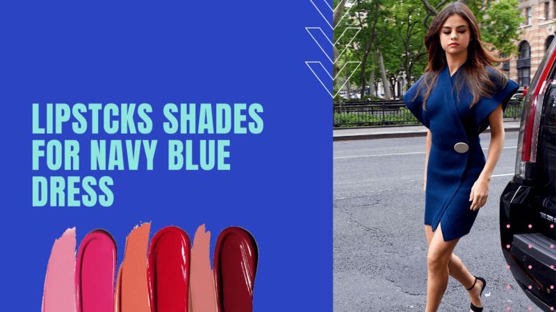 Which Lipstick Color Perfect for Navy Blue Dress?