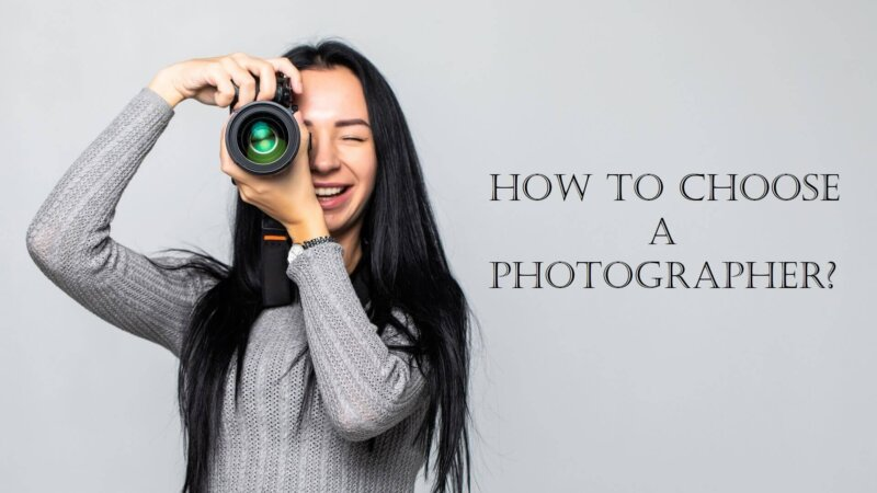 How to Choose a Photographer?
