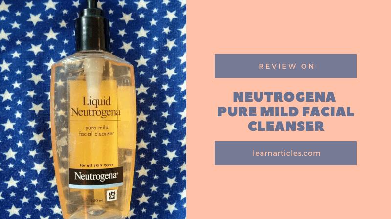 Neutrogena Pure Mild Facial Cleanser Review